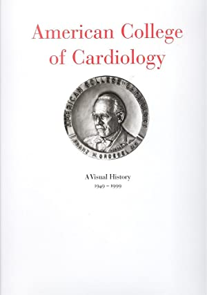 American College of Cardiology. A Visual History 1949-1999.