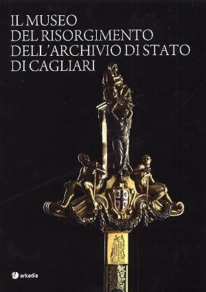 Il Museo del Risorgimento dell'Archivio di Stato di Cagliari.: aa.vv.