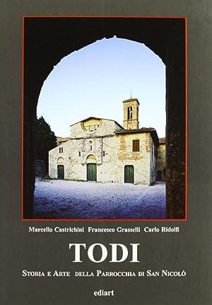 Todi. Storia e arte della Parrocchia di San Nicolò.: Castrichini, Marcello Grasselli, ...