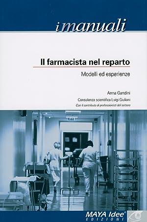 Il farmacista nel reparto. Modelli ed esperienze.: Gandini, Anna Giuliani, Luigi