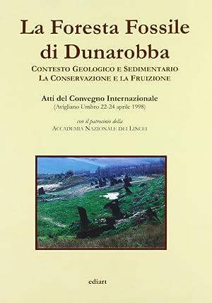 La Foresta Fossile di Dunarobba. Contesto geologico e sedimentario. La conservazione e la fruizione...