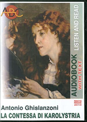 La contessa di Karolystria. Audiolibro. CD Audio e CD-ROM. N° CAT. 07/003.: Ghislanzoni, ...