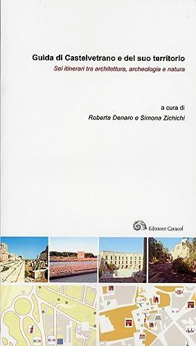 Guida di Castelvetrano e del suo territorio. Sei itinerari tra architettura, archeologia e natura.