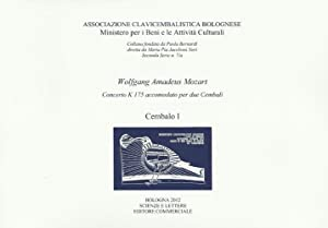 Wolfang Amadeus Mozart. Concerto K 175 accomodato per due cembali. Associazione Clavicembalistica ...