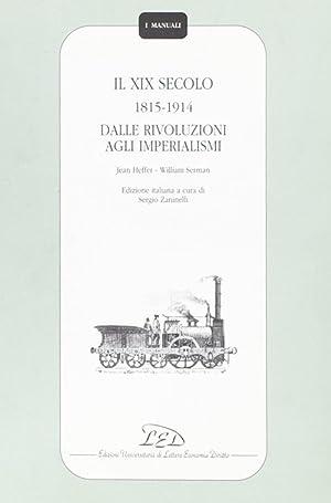Il diciannovesimo secolo (1815-1914). Dalle rivoluzioni agli: Heffer, Jean Serman,