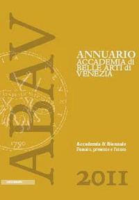 Accademia & Biennale. Passato, presente e futuro.