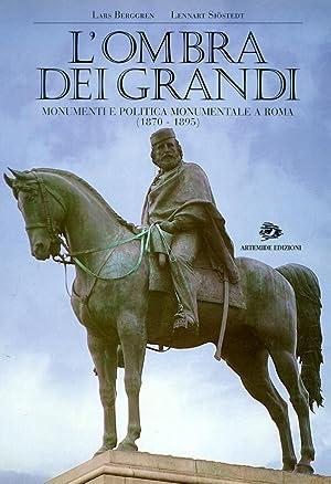 "L'Ombra dei Grandi. Monumenti e ""Politica Monumentale"": Berggren, Lars Sjöstedt,"