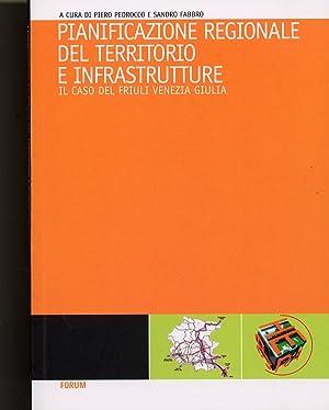 Pianificazione regionale del territorio e infrastrutture. Il caso del Friuli Venezia Giulia.
