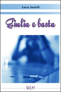Giulia e basta.: Jaselli, Luca