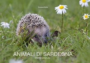 Animali di Sardegna. Dentro la Natura.: Sedda, Giuseppe