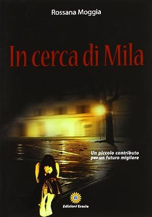 In cerca di Mila.: Moggia, Rossana