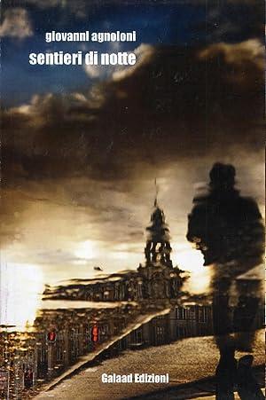 Sentieri di notte.: Agnoloni, Giovanni