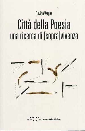 Città della poesia. Una ricerca di [sopra]vivenza.: Vargas, Davide