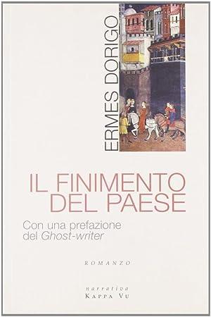 Il finimento del Paese.: Dorigo, Ermes