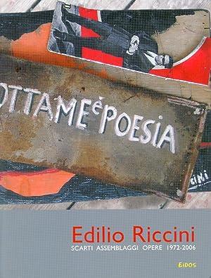 Edilio Riccini. Scarti Assemblaggi Opere 1972-2006.