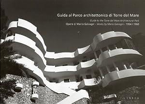 Guida al Parco Architettonico di Torre del Mare. Opere di Mario Galvagni 1954-1960. [Ed. Italiana e...