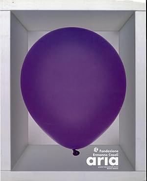 Fondazione Ermanno Casoli. Aria. Premio internazionale d'arte decima edizione.