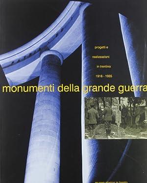 Monumenti della grande guerra: progetti e realizzazioni in Trentino (1916-1935). Mostra e catalogo....