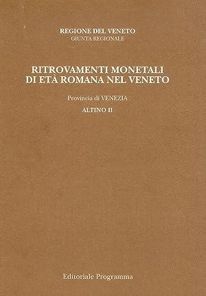 Ritrovamenti monetali di età romana nel Veneto. Provincia di Venezia. Altino II.: Asolati, ...