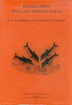 Palaikastro Two Late Minoan Wells.: Macgrillivray, Ja Sackett, Lh Driessen, Jm