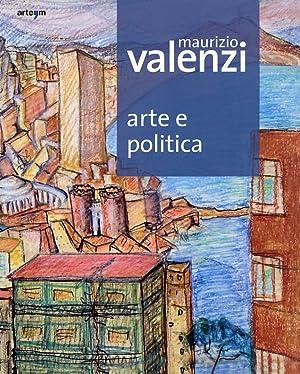 Maurizio Valenzi. Arte e Politica.
