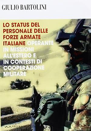 Lo status del personale delle Forze Armate italiane operante in missioni all'estero e in ...