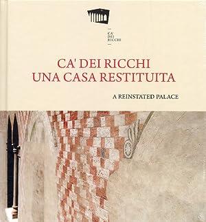 Ca' dei Ricchi. Una Casa Restituita. A Reinstated Palace.: Giuseppe Cangialosi; Marco Terno; ...