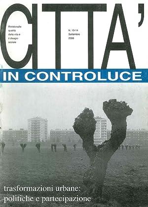 Città in controluce. Trasformazioni urbane: politiche e partecipazioni. Volume 13/14.