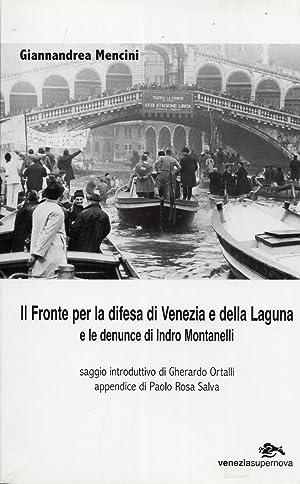 Il Fronte per la Difesa di Venezia e delle Laguna e le Denuncie di Indro Montanelli.: Mencini, ...