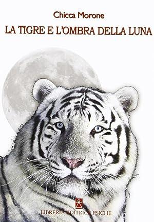 La Tigre e L'Ombra della Luna.: Morone, Chicca