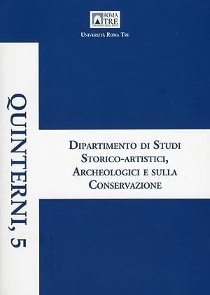 Quinterni. 5. Dipartimento di Studi Storico-Artistici, Archeologici e sulla Conservazione. Giornata...