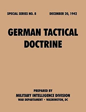 German Tactical Doctrine. December 20, 1942.: Military Intelligence Service; War Department