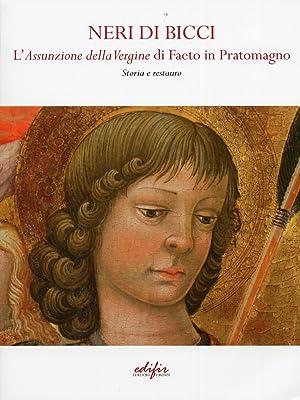 Neri di Bicci. L'Assunzione della Vergine di Faeto in Pratomagno. Storia e Restauro.