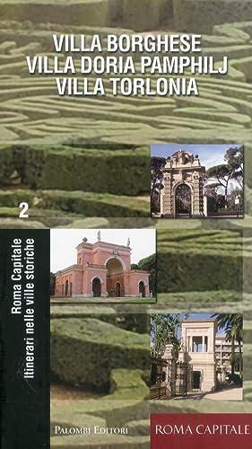 Itinerari nelle Ville Storiche. Villa Borghese, Villa Doria Pamphilj, Villa Torlonia.: aa.vv.