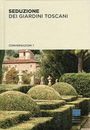 Seduzione dei Giardini Toscani.