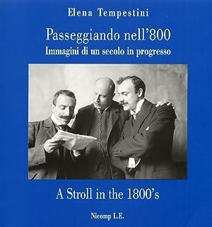 Passeggiando nell'800. Immagini di un Secolo in Progresso. [Ed. Italiana e Inglese].: ...