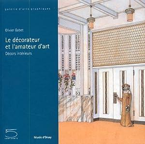 Le décorateur et l'amateur d'art. Décors intérieurs.: Gabet, Olivier