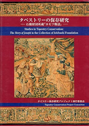 Studies in Tapestry Conservation. The story of Joseph in the Collection of Ishibashi Foundation.