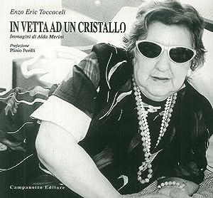 In vetta ad un cristallo. Immagini di Alda merini.: Toccaceli, Enzo E