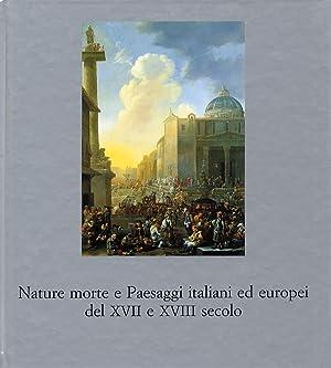 Nature Morte e Paesaggi Italiani ed Europei del XVII e XVIII Secolo.: Sestieri, Giancarlo