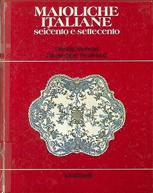 Maioliche italiane del Seicento e Settecento.: Ferrari, Oreste Scavizzi,