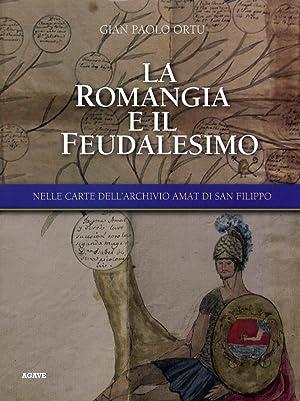 La Romangia e il Feudalesimo. Nelle Carte dell'Archivio Amat di San Filippo.: Ortu, G Paolo