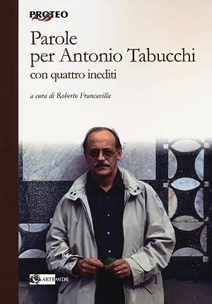 Parole per Antonio Tabucchi. Con quattro inediti.