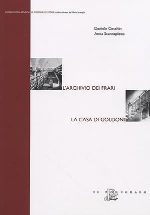 L'Archivio dei Frari. La casa di Goldoni.: Ceschin, Daniele Scannapieco, Anna