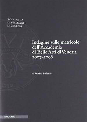 Indagine sulle matricole dell'accademia di belle arti di Venezia, a.a. 2007-2008.: Bellemo, ...