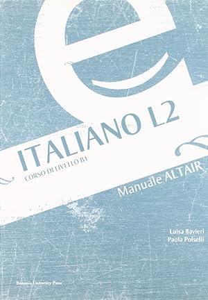 Italiano L2. Guida preparatoria alla prova Altair B1.