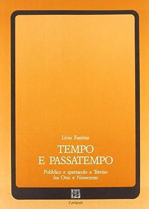 Tempo e passatempo. Pubblico e spettacolo a Treviso fra Otto e Novecento.: Fantina, Livio