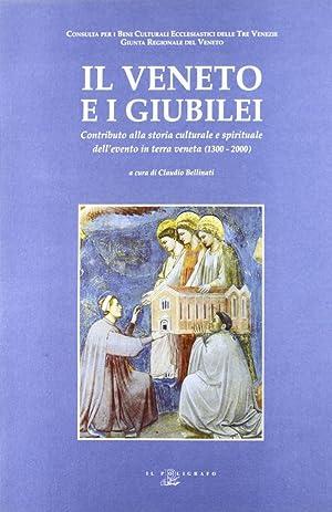 Il Veneto e i giubilei. Contributo alla storia culturale e spirituale dell'evento in terra ...