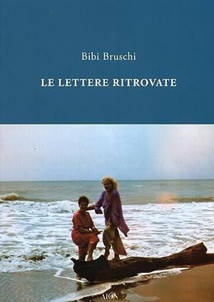 Le Lettere Ritrovate.: Bruschi, Bibi