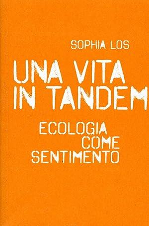 Una vita in tandem. Ecologia come sentimento.: Los, Sophia
